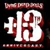 Mezco Celebrates Living Dead Dolls 13th Anniversary By Making You An LDD!