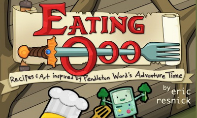 Wookie Contest: YBMW Contest: Win A Signed Copy Of The New Cookbook Eating Ooo: Recipes and Art inspired by Pendleton Ward's Adventure Time