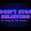 """Don't Stop Believing"" - Sung By The Movies"