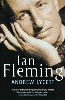 Ian Fleming: The Man Behind James Bond, by Andrew Lycett