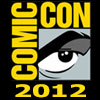 SDCC 2012 Coverage Central - Your One Stop Shop For Comic Con News And Pics