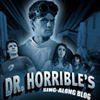▬ DR. HORRIBLE, SING-ALONG BLOG