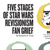 Infographic: The Five Stages Of Star Wars Revisionism Fan Grief