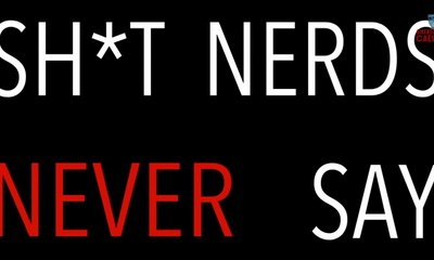 shit nerds never say_feat.jpg