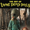 "Wookie Contest: WIN a Signed Copy of Mezco's ""The Art of Living Dead Dolls"""