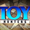 New Travel Channel Show 'Toy Hunters' To Focus On Toys And Collectibles